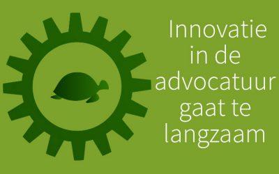 Innovatie in de advocatuur gaat te langzaam